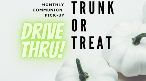 Trunk or Treat & Communion Pick Up